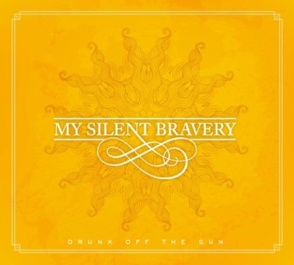 My Silent Bravery Drunk Off The Sun Artwork